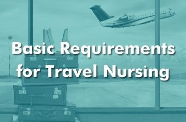 Basic Requirements for Travel Nursing | GIFTED Healthcare