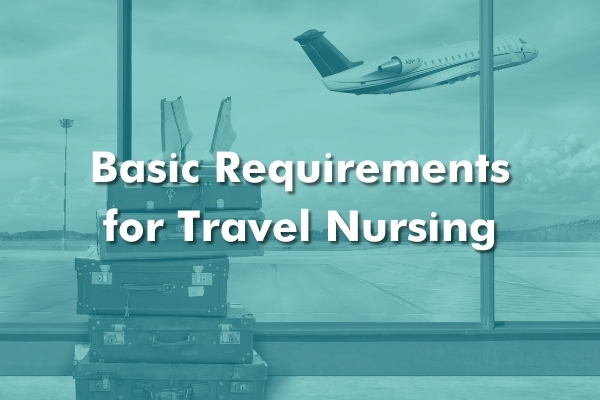 Basic Requirements for Travel Nursing