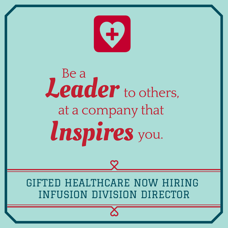 GIFTED is hiring an Infusion Division Director